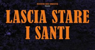 LASCIA STARE I SANTI