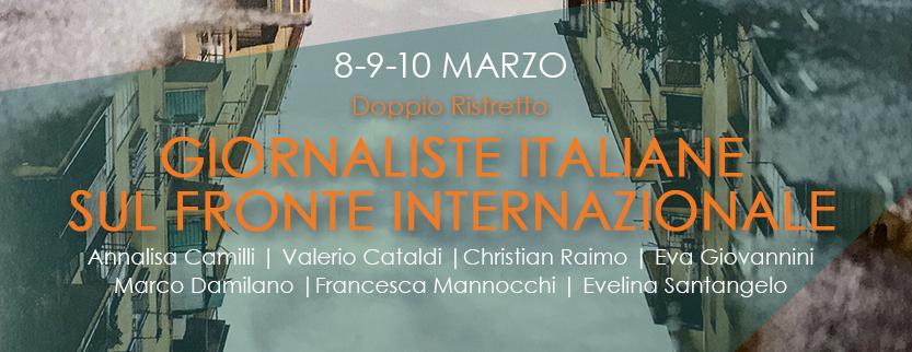 Al Teatro Biblioteca Quarticciolo la Rassegna GIORNALISTE ITALIANE SUL FRONTE INTERNAZIONALE