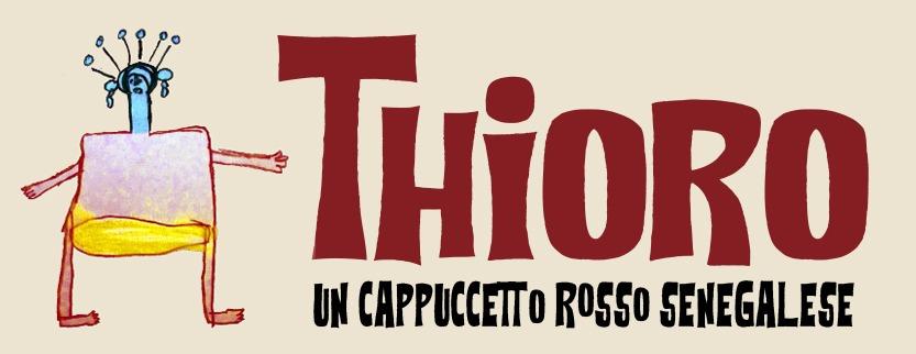 THIORO, Un cappuccetto Rosso senegalese